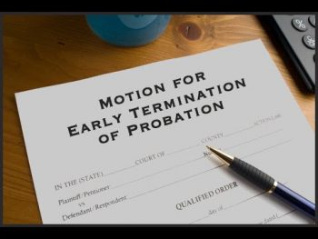 Early Termination of Probation - You May Be Able To Get Released Early