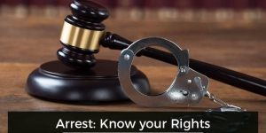 Your Rights After an Arrest Explained - Miami Criminal Defense Lawyer